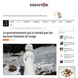 Le gouvernement qui n'aimait pas les bonnes femmes de neige