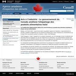 ACIA 23/04/14 Avis à l'industrie - Le gouvernement du Canada améliore l'étiquetage des produits alimentaires halal