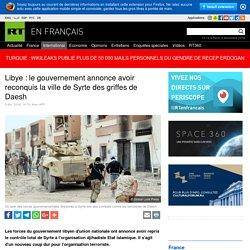 Libye : le gouvernement annonce avoir reconquis la ville de Syrte des griffes de Daesh