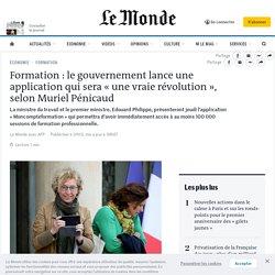 Formation: le gouvernement lance une application qui sera «une vraie révolution», selon Muriel Pénicaud