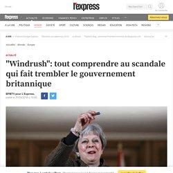 """""""Windrush"""": tout comprendre au scandale qui fait trembler le gouvernement britannique"""