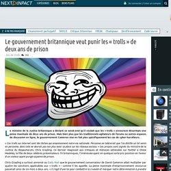 Le gouvernement britannique veut punir les « trolls » de deux ans de prison