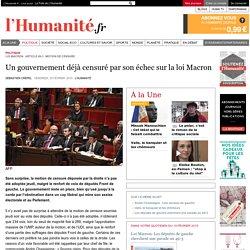Un gouvernement déjà censuré par son échec sur la loi Macron