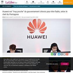 """Huawei est """"trop proche"""" du gouvernement chinois pour être fiable, selon le chef du Pentagone"""
