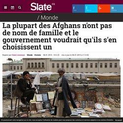La plupart des Afghans n'ont pas de nom de famille et le gouvernement voudrait qu'ils s'en choisissent un