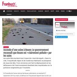 Incendie d'une usine à Rouen: Le gouvernement reconnaît que Rouen est «clairement polluée» par les suies