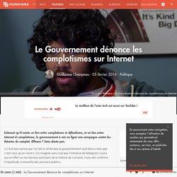 Le Gouvernement dénonce les complotismes sur Internet - Politique