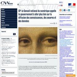 CP- Le Conseil national du numérique appelle le gouvernement à aller plus loin sur la diffusion des connaissances, des oeuvres et des données