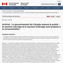 SANTE CANADA 17/08/04 Le gouvernement du Canada rassure le public : le saumon sauvage et le saumon d'élevage sont propres à la consommation