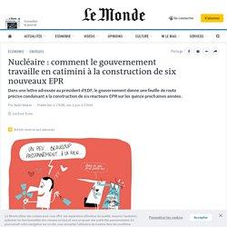 Nucléaire: comment le gouvernement travaille en catimini à la construction de six nouveaux EPR