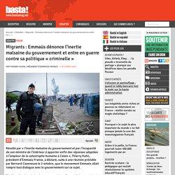 Migrants : Emmaüs dénonce l'inertie malsaine du gouvernement et entre en guerre contre sa politique « criminelle