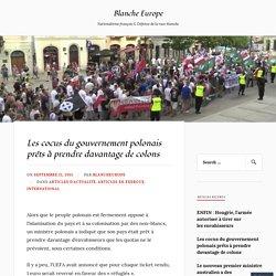 Les cocus du gouvernement polonais prêts à prendre davantage de colons