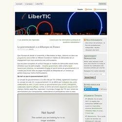 Le gouvernement 2.0 débarque en France. LiberTIC.