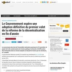 Le Gouvernement espère une adoption définitive du premier volet de la réforme de la décentralisation en fin d'année