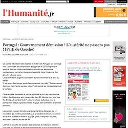 Portugal : Gouvernement démission ! L'austérité ne passera pas ! (Parti de Gauche)