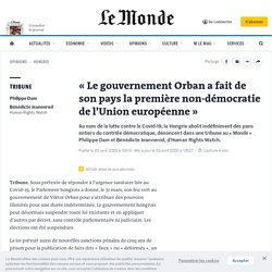 «Le gouvernement Orban a fait de son pays la première non-démocratie de l'Union européenne»