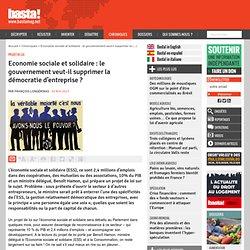 Economie sociale et solidaire : le gouvernement veut-il supprimer la démocratie d'entreprise ? - Projet de loi