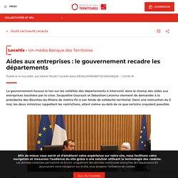 Aides aux entreprises : le gouvernement recadre les départements - Localtis - 14 mai 2020 - Michel TENDIL