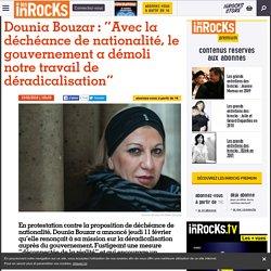 """Dounia Bouzar : """"Avec la déchéance de nationalité, le gouvernement a démoli notre travail de déradicalisation"""""""