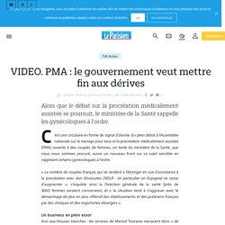 VIDEO. PMA: le gouvernement veut mettre fin aux dérives - Le Parisien
