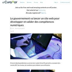 Le gouvernement va lancer un site web pour développer et valider des compéten... - elCurator