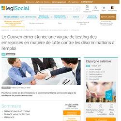 Le Gouvernement lance une vague de testing des entreprises en matière de lutte contre les discriminations à l'emploi LégiSocial