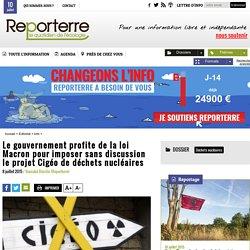 Le gouvernement profite de la loi Macron pour imposer sans discussion le projet Cigéo de déchets nucléaires