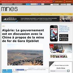 Algérie: Le gouvernement est en discussion avec la Chine à propos de la mine de fer de Gara Djebilet