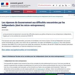 Les réponses du Gouvernement aux difficultés rencontrées par les indépendants (dont les micro-entrepreneurs)