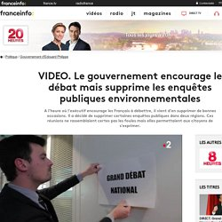 Le gouvernement encourage le débat mais supprime les enquêtes publiques environnementales