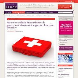 Assurance maladie France/Suisse : le gouvernement renonce à supprimer le régime frontalier