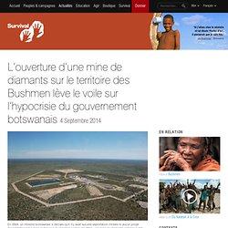 L'ouverture d'une mine de diamants sur le territoire des Bushmen lève le voile sur l'hypocrisie du gouvernement botswanais