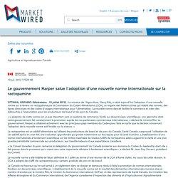 AGRICULTURE CANADA 10/07/12 Le gouvernement Harper salue l'adoption d'une nouvelle norme internationale sur la ractopamine