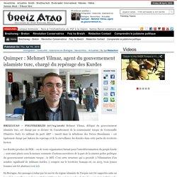 Quimper : Mehmet Yilmaz, agent du gouvernement islamiste turc, chargé du repérage des Kurdes