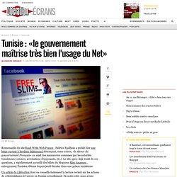 « le gouvernement maîtrise très bien l'usage du Net »
