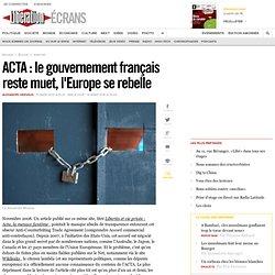 ACTA : le gouvernement français reste muet, l'Europe se rebelle-