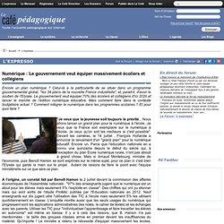 Numérique : Le gouvernement veut équiper massivement écoliers et collégiens