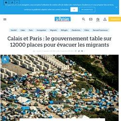 Calais et Paris : le gouvernement table sur 12000 places pour évacuer les migrants - le Parisien