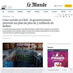 Crise sociale au Chili: le gouvernement présente un plan de plus de 5milliards de dollars