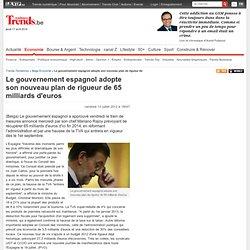 Le gouvernement espagnol adopte son nouveau plan de rigueur de 65 milliards d'euros - Belga Economie - Trends-Tendances