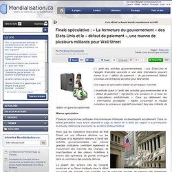Finale spéculative : « La fermeture du gouvernement » des Etats-Unis et le « défaut de paiement », une manne de plusieurs milliards pour Wall Street