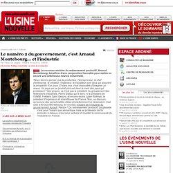 Le numéro 2 du gouvernement, c'est Arnaud Montebourg... et l'industrie