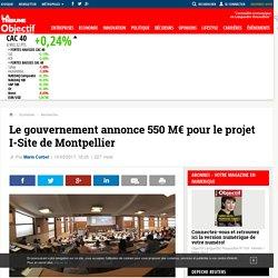 Le gouvernement annonce 550 M€ pour le projet I-Site de Montpellier