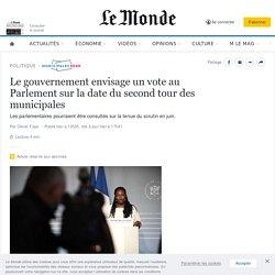 Le gouvernement envisage un vote au Parlement sur la date du second tour des municipales
