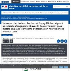 Intermarché, Leclerc, Auchan et Fleury Michon signent une charte d'engagement avec le Gouvernement pour mettre en place le système d'information nutritionnelle NUTRI-SCORE - Communiqués de presse - Ministère des Affaires sociales et de la Santé
