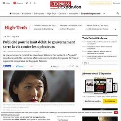Publicité pour le haut débit: le gouvernement serre la vis contre les opérateurs
