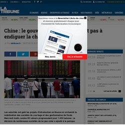 Chine: le gouvernement ne parvient pas à endiguer la chute des Bourses