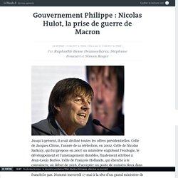 Gouvernement Philippe : Nicolas Hulot, la prise de guerre de Macron