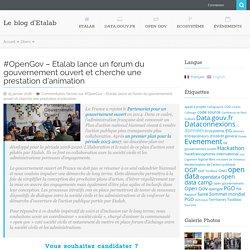#OpenGov – Etalab lance un forum du gouvernement ouvert et cherche une prestation d'animation