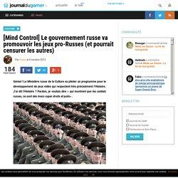 [Mind Control] Le gouvernement russe va promouvoir les jeux pro-Russes (et pourrait censurer les autres)